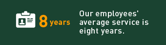 Our employees' average service is eight years.